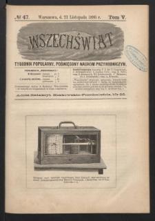 Wszechświat : Tygodnik popularny, poświęcony naukom przyrodniczym, 1886, T. 5, nr 47