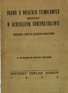 Prawo o opłatach stemplowych obowiązujących w Generalnym Gubernatorstwie : objaśnienia i opłaty w zestawieniu alfabetycznym