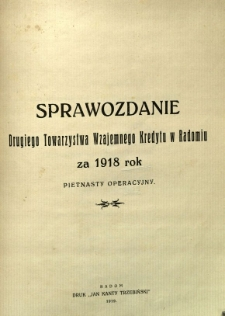 Sprawozdanie Drugiego Towarzystwa Wzajemnego Kredytu w Radomiu za rok 1918