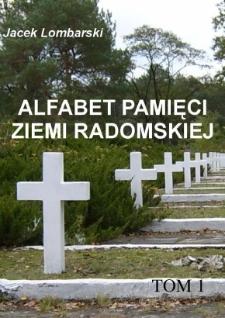 Alfabet pamięci ziemi radomskiej. Tom 1