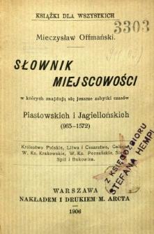 Słownik miejscowości, w których znajdują się jeszcze zabytki czasów Piastowskich i Jagiellońskich (963-1572)