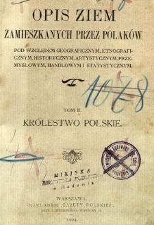 Opis ziem zamieszkanych przez Polaków pod względem geograficznym, etnograficznym, historycznym, artystycznym, przemysłowym, handlowym i statystycznym