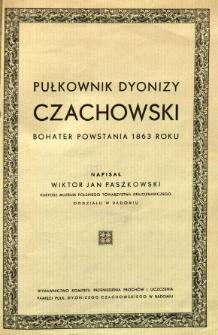 Pułkownik Dyonizy Czachowski bohater powstania 1863 roku