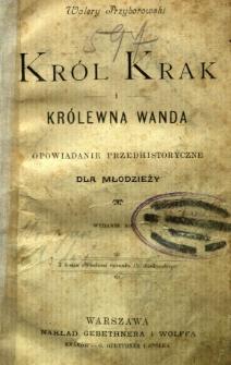 Król Krak i królewna Wanda : opowiadanie przedhistoryczne dla młodzieży