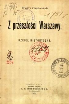 Z przeszłości Warszawy : szkice historyczne
