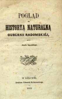 Pogląd na historią naturalną Gubernii Radomskiej