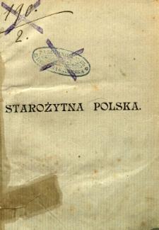 Starożytna Polska pod względem historycznym, jeograficznym i statystycznym opisana przez... / Michał Baliński, Tymoteusz Lipiński
