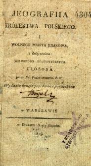 Jeografiia Królestwa Polskiego i Wolnego Miasta Krakowa z dołączeniem: wiadomości statystycznych