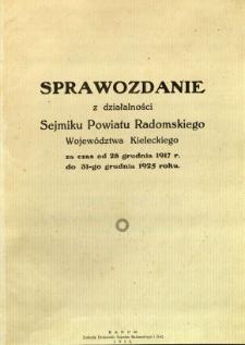 Sprawozdanie z działalności Sejmiku Powiatu Radomskiego województwa kieleckiego za czas od 28 grudnia 1917 r. do 31-go grudnia 1925 roku