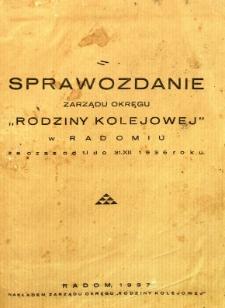 """Sprawozdanie Zarządu Okręgu """"Rodziny Kolejowej"""" w Radomiu za czas od 1.I do 31.XII 1936 roku"""