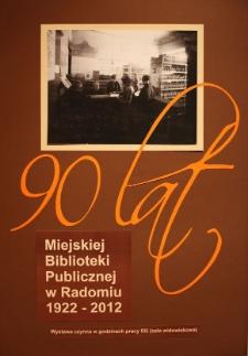 90 lat Miejskiej Biblioteki Publicznej w Radomiu 1922-2012