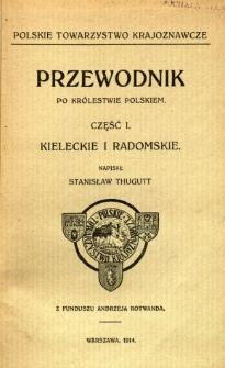 Przewodnik po Królestwie Polskiem : Część I. Kieleckie i Radomskie
