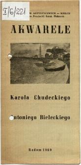 Akwarele Karola Chudeckiego, Antoniego Bieleckiego