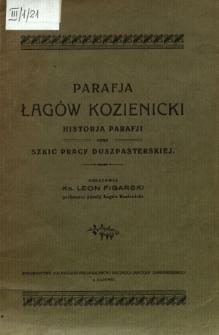 Parafja Łagów Kozienicki : Historia parafji oraz szkic pracy duszpasterskiej