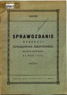 Sprawozdanie Dyrekcji Towarzystwa Kredytowego miasta Radomia za rok 1936