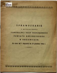 Sprawozdanie z działalności Komunalnej Kasy Oszczędności powiatu kozienickiego w Kozienicach : Za czas od 1 stycznia do 31 grudnia 1935 roku