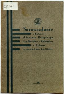 Sprawozdanie z działalności Oddziału Kolejowego Ligi Morskiej i Kolonialnej w Radomiu za czas od 30-X 1932 r. do 31-XII 1934 r.