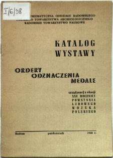 """Katalog wystawy """"Ordery, odznaczenia, medale"""" urządzonej z okazji XXV rocznicy powstania Ludowego Wojska Polskiego"""