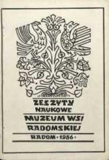 Zeszyty Naukowe Muzeum Wsi Radomskiej, 1986, T.1