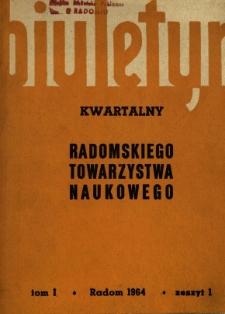 Biuletyn Kwartalny Radomskiego Towarzystwa Naukowego, 1964, T. 1, z. 1