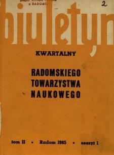 Biuletyn Kwartalny Radomskiego Towarzystwa Naukowego, 1965, T. 2, z. 1