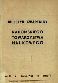 Biuletyn Kwartalny Radomskiego Towarzystwa Naukowego, 1966, T. 3, z. 1
