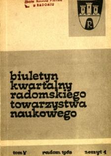 Biuletyn Kwartalny Radomskiego Towarzystwa Naukowego, 1968, T. 5, z. 1