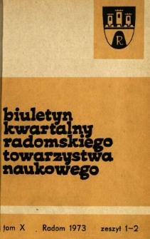 Biuletyn Kwartalny Radomskiego Towarzystwa Naukowego, 1973, T. 10, z. 1-2