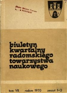 Biuletyn Kwartalny Radomskiego Towarzystwa Naukowego, 1970, T. 7, z. 1-2
