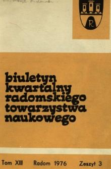 Biuletyn Kwartalny Radomskiego Towarzystwa Naukowego, 1976, T. 13, z. 3