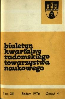 Biuletyn Kwartalny Radomskiego Towarzystwa Naukowego, 1976, T. 13, z. 4