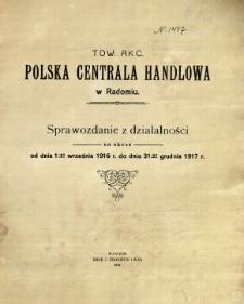 """Towarzystwo Akcyjne """"Polska Centrala Handlowa"""". Sprawozdanie z działalności za okres od dnia 1-go września 1916 r. do dnia 31-go grudnia 1917 r."""