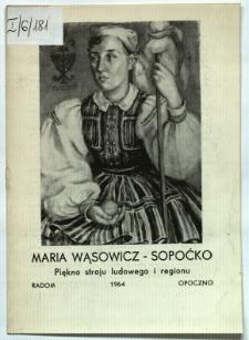 Maria Wąsowicz-Sopoćko. Piękno stroju ludowego i regionu
