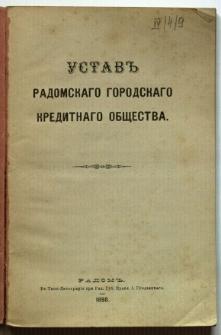 Ustav Radomskago Gorodskago Kreditnago Obszcziestwa = Ustawa Radomskiego Towarzystwa Kredytowego Miejskiego