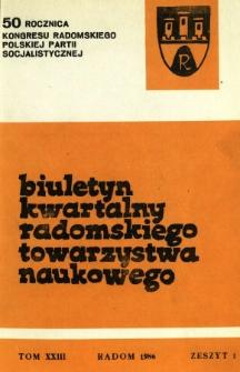 Biuletyn Kwartalny Radomskiego Towarzystwa Naukowego, 1986, T. 23, z. 1