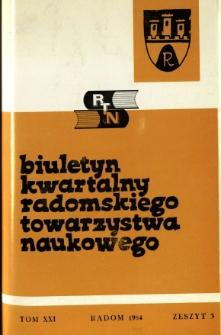 Biuletyn Kwartalny Radomskiego Towarzystwa Naukowego, 1984, T. 21, z. 3