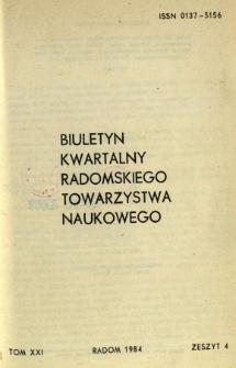 Biuletyn Kwartalny Radomskiego Towarzystwa Naukowego, 1984, T. 21, z. 4