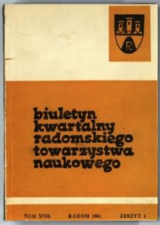 Biuletyn Kwartalny Radomskiego Towarzystwa Naukowego, 1981, T. 18, z. 1
