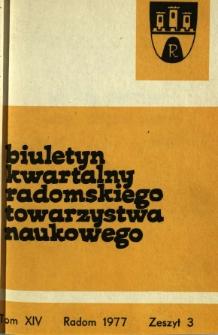 Biuletyn Kwartalny Radomskiego Towarzystwa Naukowego, 1977, T. 14, z. 3