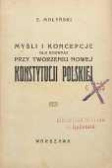 Myśli i koncepcje dla rozwagi przy tworzeniu nowej konstytucji polskiej
