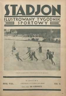 Stadjon : Ilustrowany Tygodnik Sportowy, 1930, R. 8, nr 9