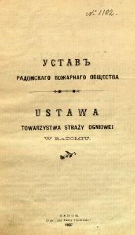 Ustav'' Radomskago Požarnago obŝestva = Ustawa Towarzystwa Straży Ogniowej w Radomiu