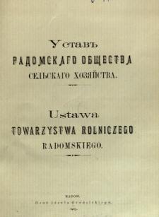 Ustav'' Radomskago Obŝestva Sel'skago Hozâistva = Ustawa Towarzystwa Rolniczego Radomskiego