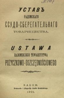 Ustav'' Radomskago Ssudo-Sberegatel'nago Tovariŝestva = Ustawa Radomskiego Towarzystwa Pożyczkowo-Oszczędnościowego