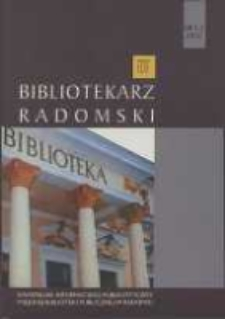 Bibliotekarz Radomski, 2012, R. 20, nr 1-2