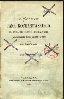 O rodzinie Jana Kochanowskiego, o jej majętnościach i fundacjach
