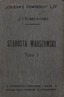 Starosta warszawski : obrazy historyczne z XVIII wieku T. 1