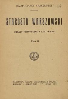 Starosta warszawski : obrazy historyczne z XVIII wieku T. 2