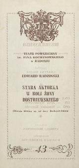 """Edward Radzinski """"Stara aktorka w roli żony Dostojewsiego"""" / Teatr Powszechny im. Jana Kochanowskiego w Radomiu"""