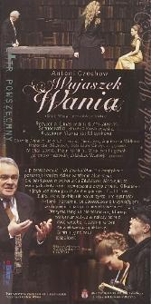 """[Ulotka """"Wujaszek Wania"""" ; """"Mój boski rozwód""""] / Teatr Powszechny im. Jana Kochanowskiego w Radomiu"""